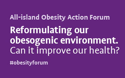 All-island Obesity Action Forum: Reformulating our obesogenic environment